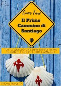 Migliori libri sul cammino di Santiago Come fare primo Cammino di Santiago